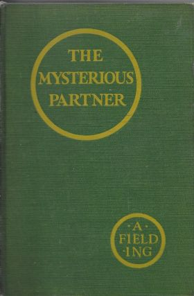 The Mysterious Partner. A. Fielding, Dorothy Feilding.
