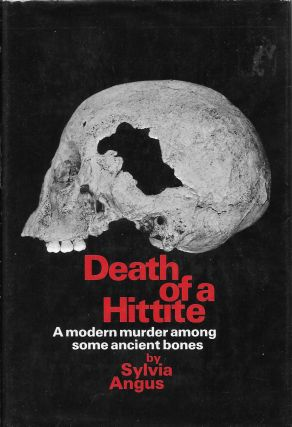 Death of a Hittite. Sylvia Angus