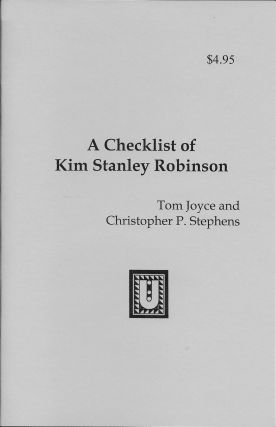 A Checklist of Kim Stanley Robinson. Tom Joyce, Christopher P. Stephens