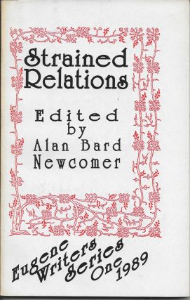 Strained Relations: Eugene Writers Series One 1989. [comprises stories by Lynn S. Adams, Joyce A. Cowan, Nina Kiriki Hoffman, Kristine Kathryn Rusch, Dean Wesley Smith, D. T. Steiner, and Ray Vukcevich]