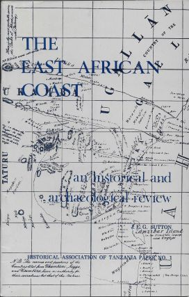 The East African Coast: An Historical and Archaeological Review. J. E. G. Sutton