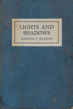 Lights and Shadows: Eight Addresses. Abraham J. Feldman