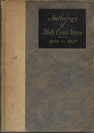 An Anthology of Holy Cross Verse Compiled from The Holy Cross Purple [Cover title : Anthology...