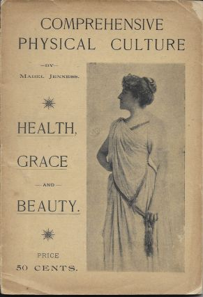 Comprehensive Physical Culture [Cover title: Comprehensive Physical Culture, Health, Grace, and...