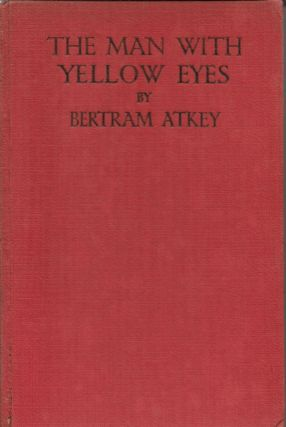 The Man With Yellow Eyes. Bertram Atkey