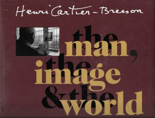 Henri Cartier-Bresson The Man, the Image and the World: A Retrospective. Henri with...