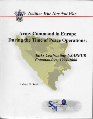 Neither War Nor Not War. Army Command in Europe During the Time of Peace Operations: Tasks...