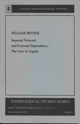 Imperial Network and External Dependency: The Case of Angola. William Minter