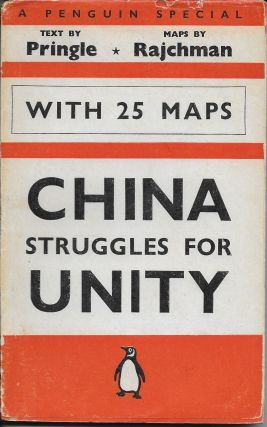 China Struggles for Unity. J. M. D. with Pringle, Marthe Rajchman