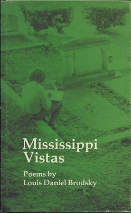 Mississippi Vistas: Poems. Louis Daniel Brodsky