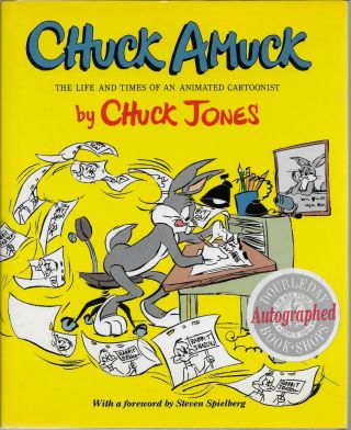 Chuck Amuck: The Life and Times of an Animated Cartoonist. Chuck Jones, Steven Spielberg