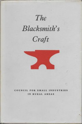 The Blacksmith's Craft: An Introduction to Smithing for Apprentices and Craftsmen