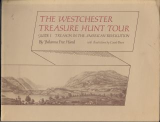 The Westchester Treasure Hunt Tour: Guide 1, Treason in the American Revolution. Julianna Free...