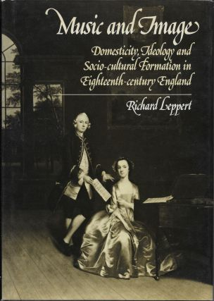 Music and Image: Domesticity, Ideology and Socio-cultural Formation in Eighteenth-Century...