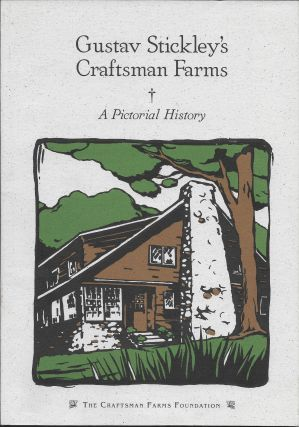 Gustav Stickley's Craftsman Farms: A Pictorial History. David M. Cathers, Robert J. Clark, an