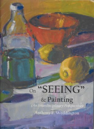 "On ""Seeing"" & Painting (An Interdisciplinary Perspective). Anthony F. Weddington"
