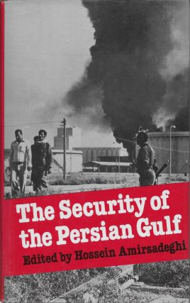 The Security of the Persian Gulf. Hossein Amirsadeghi