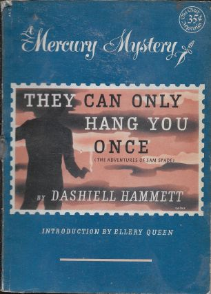 They Can Only Hang You Once and Other Stories [The Adventures of Sam Spade]. Dashiell Hammett,...