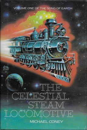 The Celestial Steam Locomotive. Michael Coney