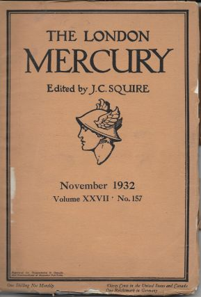The London Mercury. November 1932- Vol. XXVII, No 157. J. C. edior Squire