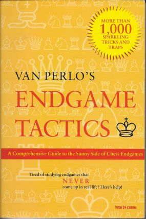 Van Perlo's Endgame Tactics : A Comprehensive Guide to the Sunny Side of Chess Endgames. G. C....
