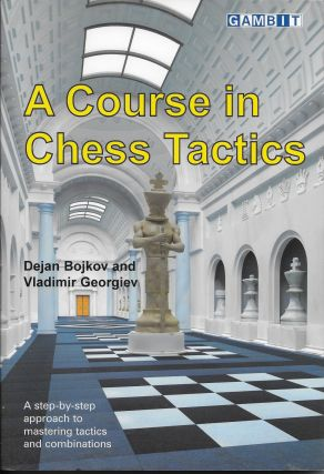A Course in Chess Tactics. Dejan Bojkov, Vladimir Georgiev