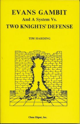 Evans Gambit and a System Vs. Two Knights' Defense. Tim Harding