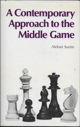 A Contemporary Approach to the Middle Game. Aleksei Suetin