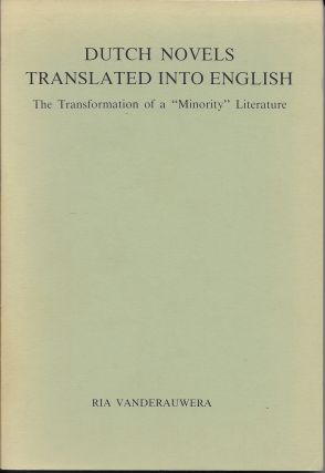 "Dutch Novels Translated into English : The Transformation of a ""Minority"" Literature. Rita..."