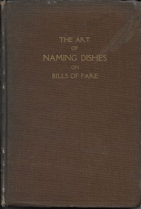 The Art of Naming Dishes on Bills of Fare. L. Schumacher