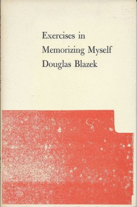Exercises in Memorizing Myself. Douglas Blazek