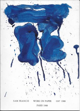Sam Francis: Work on Paper, 1947 - 1988 / Peinture sur papier, 1947 1988. Sam with Francis, Yves...