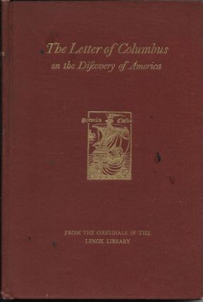 The Letter of Columbus on the Discovery of America. A Facsimile of the Pictorial Edition, with a...