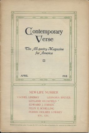 "Contemporary Verse: April 1918 Vol. V No. 4 ""The New Life Number"" Charles Wharton Stork"
