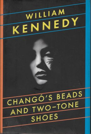 Chango's Beads and Two-Tone Shoes. William Kennedy