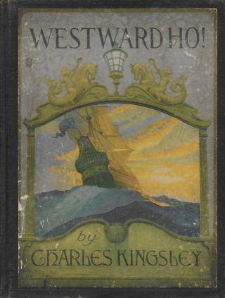 Westward Ho!, or: The Voyages and Adventures of Sir Amyas Leigh, Knight of Burrough in the County...