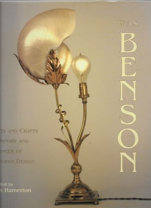 W. A. S. Benson Arts and Crafts Luminary and Pioneer of Modern Design. Ian Hamerton