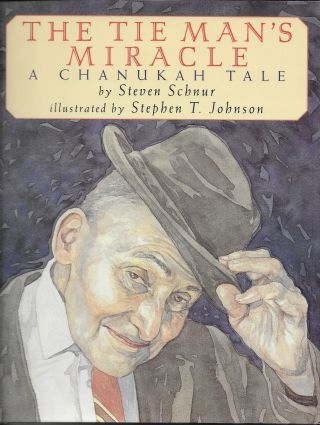 The Tie Man's Miracle: A Chanukah Story. Steven with Schnur, Stephen T. Johnson