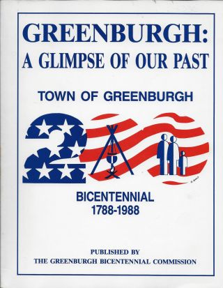 Greenburgh: A Glimpse of Our Past Town of Greenburgh, Bicentennial, 1788-1988