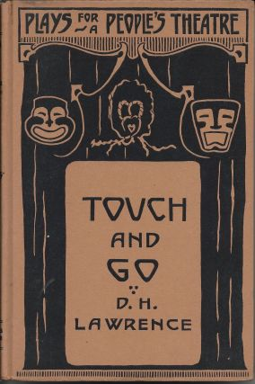 Touch and Go: A Play in Three Acts. D. H. Lawrence
