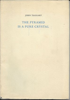 The Pyramid Is a Pure Crystal. John Taggart