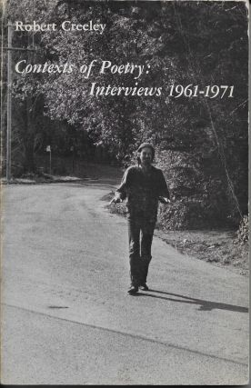 Contexts of Poetry: Interviews, 1961-1971. Robert Creeley, Donald Allen