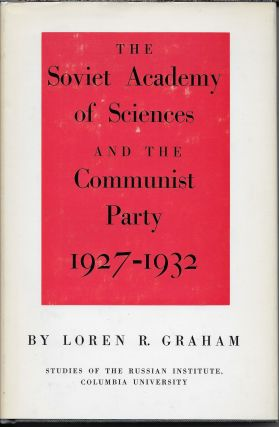 The Soviet Academy of Sciences and the Communist Party, 1927-1932, Loren R. Graham