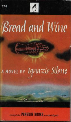 Bread and Wine. Ignazio Silone, Gwenda David, Eric Mosbacher, a Cover, George Salter
