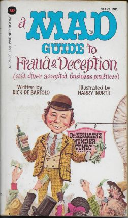 A Mad Guide to Fraud and Deception. Dick with DeBartolo, Harry North, De Bartolo