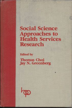 Social Science Approaches to Health Services Research. Thomas Choi, Jay N. Greenbeerg