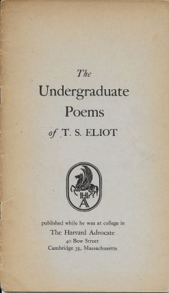 The Undergraduate Poems of T. S. Eliot. T. S. Eliot