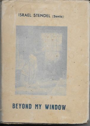 Beyond My Window. Israel Stendel