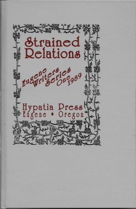 Strained Relations: Eugene Writers Series One 1989. [comprises stories by Lynn S. Adams, Joyce...