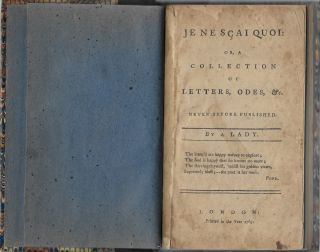 Je Ne Sçai Quoi: Or, A Collection Of Letters, Odes, &c. Never Before Published. by A Lady